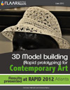 3D Model building (Rapid prototyping) for Contemporary Art, Results presented at RAPID 2012 Atlanta