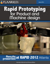 Rapid Prototyping for Product and Machine design, Results presented at RAPID 2012 Atlanta