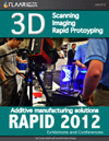 3D Scanning, Imaging, Rapid Prototyping, Additive manufacturing solutions, RAPID 2012 Exhibitions an